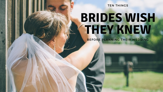 10 Things Brides Wish They Knew